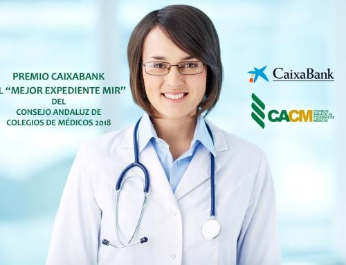 """Premio Caixabank al """"Mejor Expediente MIR"""" del Consejo Andaluz del Colegios de Médicos 2018"""
